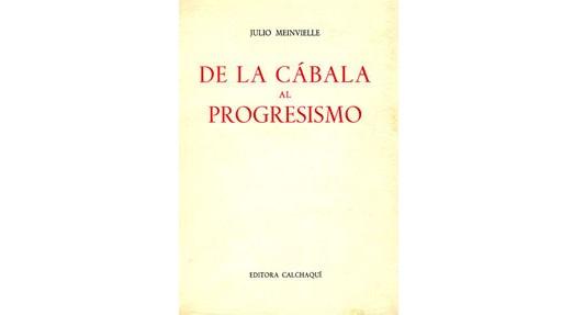 De La Cabala Al Progresismo – Meinvielle Julio