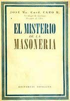 El misterio de la masonería José María Caro R.