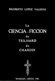 La ciencia-ficción de Teilhard de Chardin